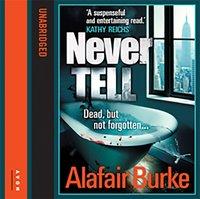 Never Tell - Alafair Burke - audiobook