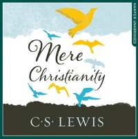 Mere Christianity - C. S. Lewis - audiobook