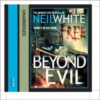 Beyond Evil - Neil White - audiobook