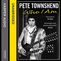 Pete Townshend: Who I Am - Pete Townshend - audiobook