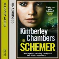 Schemer - Kimberley Chambers - audiobook