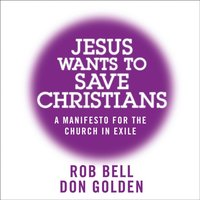 Jesus Wants to Save Christians - Rob Bell - audiobook