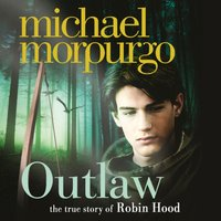 Outlaw: The story of Robin Hood - Michael Morpurgo - audiobook
