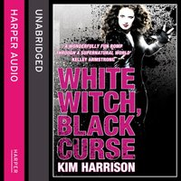 White Witch, Black Curse - Kim Harrison - audiobook