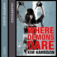 Where Demons Dare - Kim Harrison - audiobook