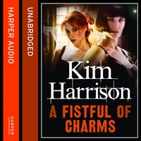Fistful of Charms - Kim Harrison - audiobook