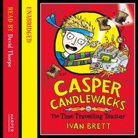 Casper Candlewacks in the Time Travelling Toaster - Ivan Brett - audiobook