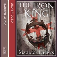 Iron King (The Accursed Kings, Book 1) - Maurice Druon - audiobook