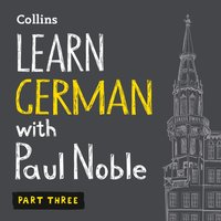 Learn German with Paul Noble - Part 3 - Paul Noble - audiobook