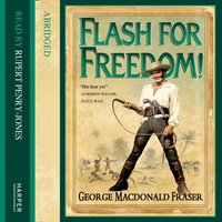 Flash for Freedom! - George MacDonald Fraser - audiobook