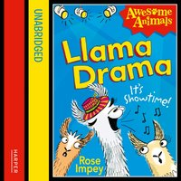 Llama Drama (Awesome Animals) - Rose Impey - audiobook