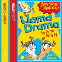 Llama Drama - In It To Win It! (Awesome Animals) - Rose Impey - audiobook