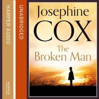 Broken Man - Josephine Cox - audiobook