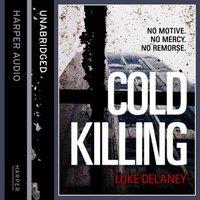 Cold Killing (DI Sean Corrigan, Book 1) - Luke Delaney - audiobook