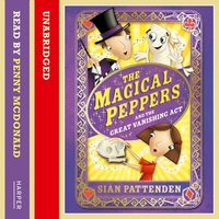 Magical Peppers and the Great Vanishing Act - Sian Pattenden - audiobook