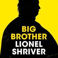 Big Brother - Lionel Shriver - audiobook