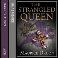Strangled Queen (The Accursed Kings, Book 2) - Maurice Druon - audiobook