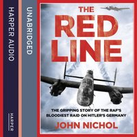Red Line: The Gripping Story of the RAF's Bloodiest Raid on Hitler's Germany - John Nichol - audiobook