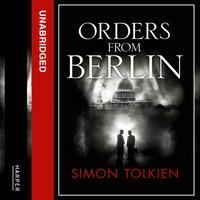 Orders from Berlin - Simon Tolkien - audiobook