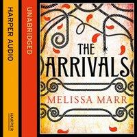 Arrivals - Melissa Marr - audiobook