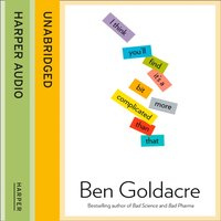 I Think Youall Find Itas a Bit More Complicated Than That - Ben Goldacre - audiobook