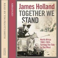 Together We Stand - James Holland - audiobook