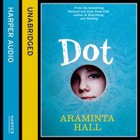 Dot - Araminta Hall - audiobook