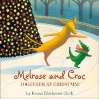 Melrose And Croc: Together At Christmas - Emma Chichester Clark - audiobook