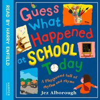 Guess What Happened At School Today - Jez Alborough - audiobook