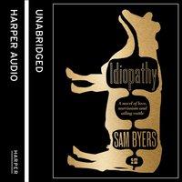 Idiopathy - Sam Byers - audiobook