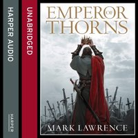 Emperor of Thorns - Mark Lawrence - audiobook