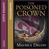Poisoned Crown (The Accursed Kings, Book 3) - Maurice Druon - audiobook