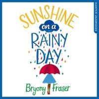 Sunshine on a Rainy Day - Bryony Fraser - audiobook