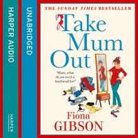 Take Mum Out - Fiona Gibson - audiobook