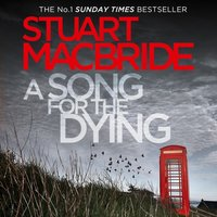 Song for the Dying - Stuart MacBride - audiobook