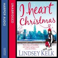I Heart Christmas - Lindsey Kelk - audiobook