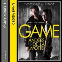 Game (The Game Trilogy, Book 1) - Anders de la Motte - audiobook