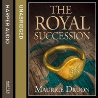 Royal Succession (The Accursed Kings, Book 4) - Maurice Druon - audiobook