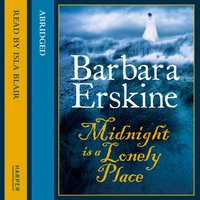 Midnight is a Lonely Place - Barbara Erskine - audiobook