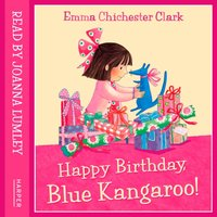 Happy Birthday, Blue Kangaroo! - Emma Chichester Clark - audiobook