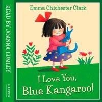 I Love You, Blue Kangaroo - Emma Chichester Clark - audiobook
