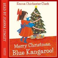 Merry Christmas, Blue Kangaroo - Emma Chichester Clark - audiobook