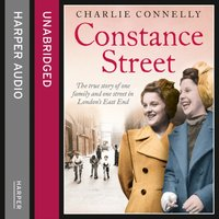 Constance Street: The true story of one family and one street in London's East End - Charlie Connelly - audiobook