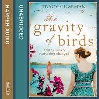 Gravity of Birds - Tracy Guzeman - audiobook