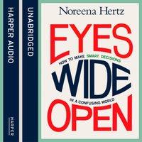 Eyes Wide Open - Noreena Hertz - audiobook