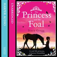 Princess and the Foal - Stacy Gregg - audiobook