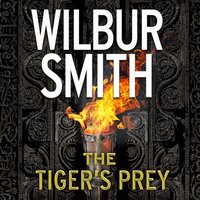 Tigeras Prey - Wilbur Smith - audiobook