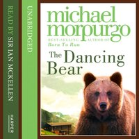 Dancing Bear - Michael Morpurgo - audiobook
