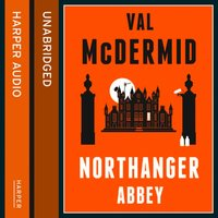 Northanger Abbey - Val McDermid - audiobook