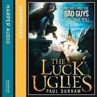 Luck Uglies (The Luck Uglies, Book 1) - Paul Durham - audiobook
